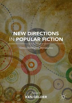 Gelder, Ken - New Directions in Popular Fiction, e-kirja
