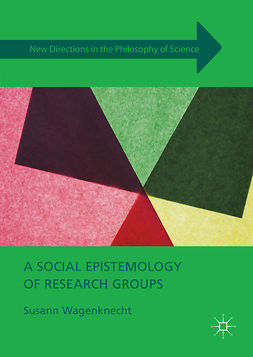 Wagenknecht, Susann - A Social Epistemology of Research Groups, ebook