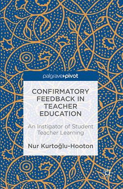 Kurtoglu-Hooton, Nur - Confirmatory Feedback in Teacher Education, e-kirja