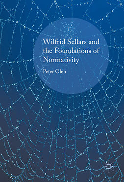 Olen, Peter - Wilfrid Sellars and the Foundations of Normativity, ebook