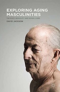 Jackson, David - Exploring Aging Masculinities, ebook