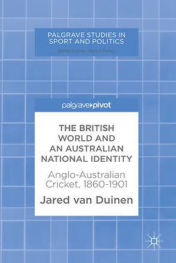 Duinen, Jared van - The British World and an Australian National Identity, e-kirja