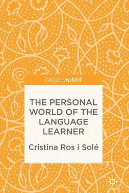 Solé, Cristina Ros i - The Personal World of the Language Learner, e-kirja