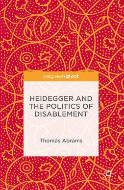 Abrams, Thomas - Heidegger and the Politics of Disablement, ebook