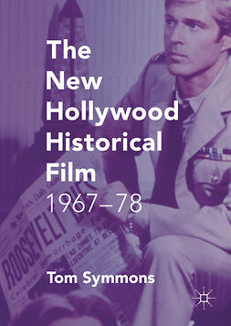 Symmons, Tom - The New Hollywood Historical Film, ebook