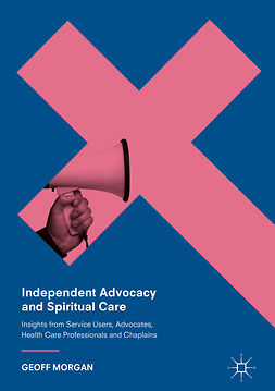 Morgan, Geoff - Independent Advocacy and Spiritual Care, ebook