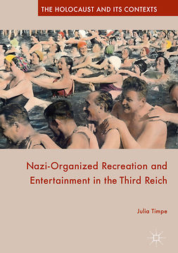 Timpe, Julia - Nazi-Organized Recreation and Entertainment in the Third Reich, ebook