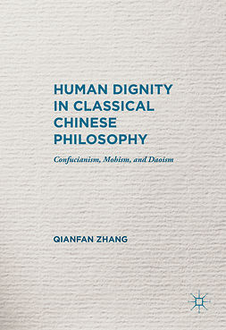 Zhang, Qianfan - Human Dignity in Classical Chinese Philosophy, ebook