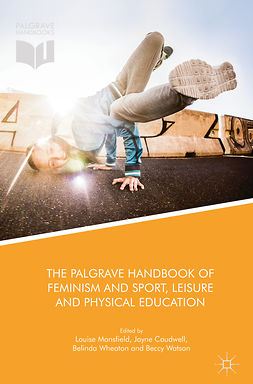 Caudwell, Jayne - The Palgrave Handbook of Feminism and Sport, Leisure and Physical Education, e-kirja