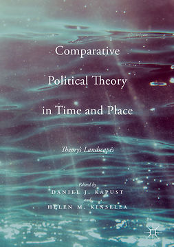 Kapust, Daniel J. - Comparative Political Theory in Time and Place, ebook