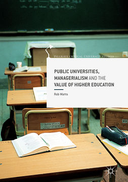 Watts, Rob - Public Universities, Managerialism and the Value of Higher Education, e-bok