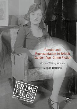 Hoffman, Megan - Gender and Representation in British 'Golden Age' Crime Fiction, e-kirja