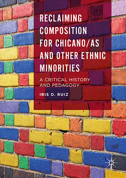 Ruiz, Iris D. - Reclaiming Composition for Chicano/as and Other Ethnic Minorities, ebook