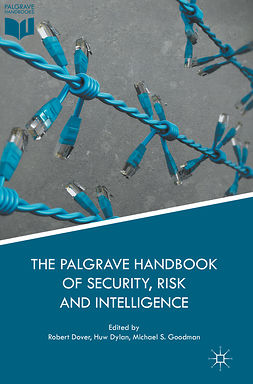 Dover, Robert - The Palgrave Handbook of Security, Risk and Intelligence, e-bok