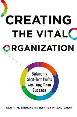 Brooks, Scott M. - Creating the Vital Organization, ebook