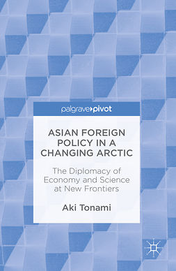Tonami, Aki - Asian Foreign Policy in a Changing Arctic, ebook