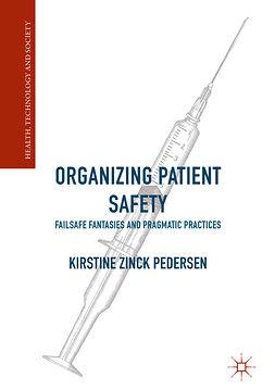 Pedersen, Kirstine Zinck - Organizing Patient Safety, ebook