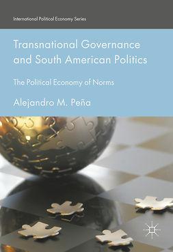 Peña, Alejandro M. - Transnational Governance and South American Politics, e-kirja