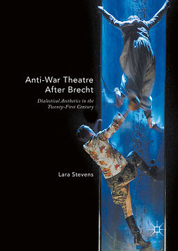 Stevens, Lara - Anti-War Theatre After Brecht, e-kirja
