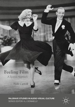 Carroll, Beth - Feeling Film, ebook