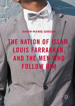 Gibson, Dawn-Marie - The Nation of Islam, Louis Farrakhan, and the Men Who Follow Him, ebook