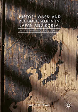 Lewis, Michael - 'History Wars' and Reconciliation in Japan and Korea, e-bok