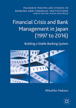 Nakano, Mitsuhiko - Financial Crisis and Bank Management in Japan (1997 to 2016), ebook