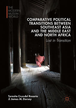 Dorsey, James M. - Comparative Political Transitions between Southeast Asia and the Middle East and North Africa, e-bok