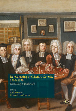 Bowers, Will - Re-evaluating the Literary Coterie, 1580–1830, e-kirja