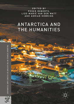 Howkins, Adrian - Antarctica and the Humanities, ebook