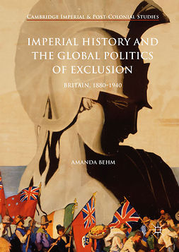 Behm, Amanda - Imperial History and the Global Politics of Exclusion, e-kirja