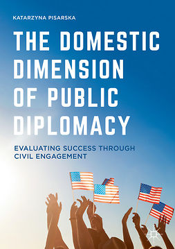 Pisarska, Katarzyna - The Domestic Dimension of Public Diplomacy, ebook