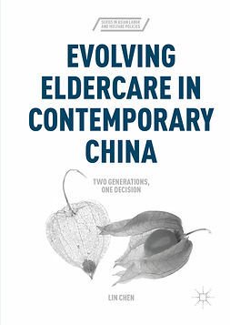 Chen, Lin - Evolving Eldercare in Contemporary China, ebook