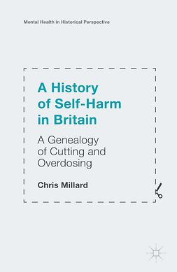 Millard, Chris - A History of Self-Harm in Britain, e-kirja