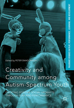 Smagorinsky, Peter - Creativity and Community among Autism-Spectrum Youth, ebook