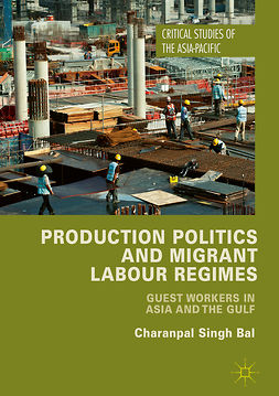 Bal, Charanpal Singh - Production Politics and Migrant Labour Regimes, ebook