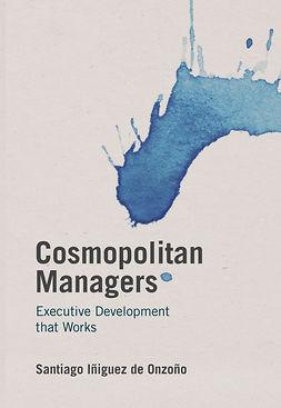 Onzoño, Santiago Iñiguez de - Cosmopolitan Managers, ebook