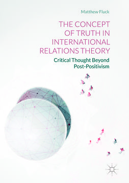 Fluck, Matthew - The Concept of Truth in International Relations Theory, e-kirja