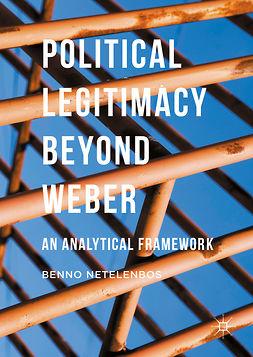 Netelenbos, Benno - Political Legitimacy beyond Weber, ebook