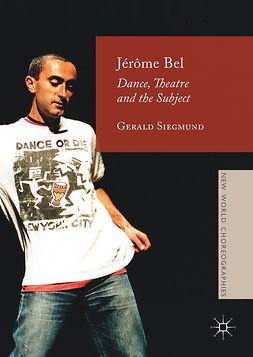 Siegmund, Gerald - Jérôme Bel, ebook