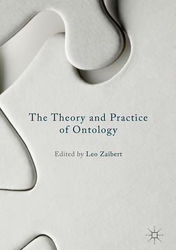 Zaibert, Leo - The Theory and Practice of Ontology, ebook