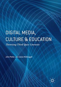 McDougall, Julian - Digital Media, Culture and Education, e-bok