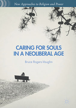Rogers-Vaughn, Bruce - Caring for Souls in a Neoliberal Age, e-bok