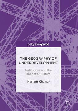 Khawar, Mariam - The Geography of Underdevelopment, e-kirja