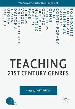 Shaw, Katy - Teaching 21st Century Genres, e-kirja