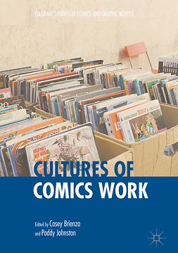 Brienza, Casey - Cultures of Comics Work, e-kirja