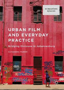 Parker, Alexandra - Urban Film and Everyday Practice, e-kirja