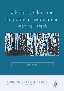Ware, Ben - Modernism, Ethics and the Political Imagination, e-bok