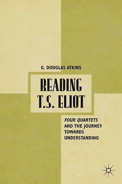 Atkins, G. Douglas - Reading T.S. Eliot, ebook