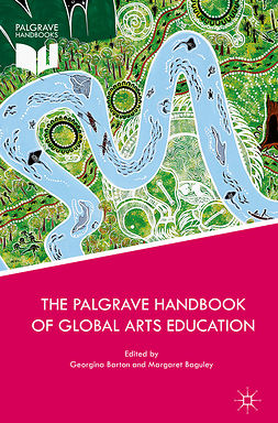 Baguley, Margaret - The Palgrave Handbook of Global Arts Education, ebook